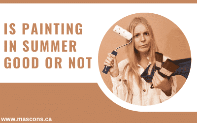 Is Painting in Summer Good or Not
