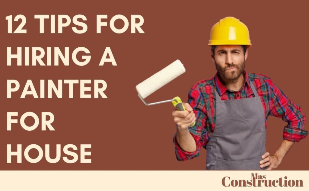 12 Tips for Hiring a Painter for house